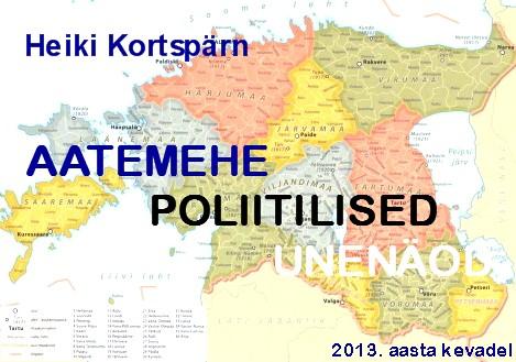 Heiki Kortspärn - Aatemehe poliitilised unenäod