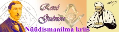 René Guénon - NÜÜDISMAAILMA KRIIS