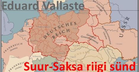 Eduard Vallaste - Suur-Saksa riigi sünd